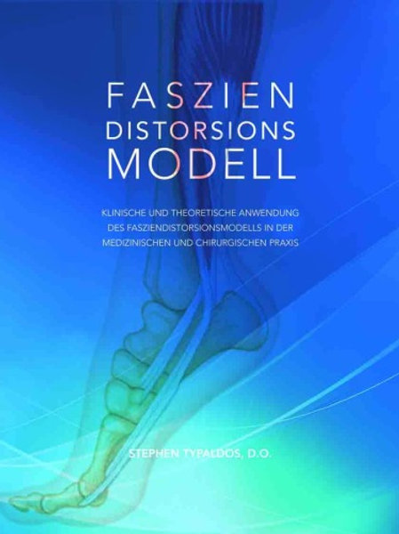 Faszien Distorsions Modell von Stephen Typaldos