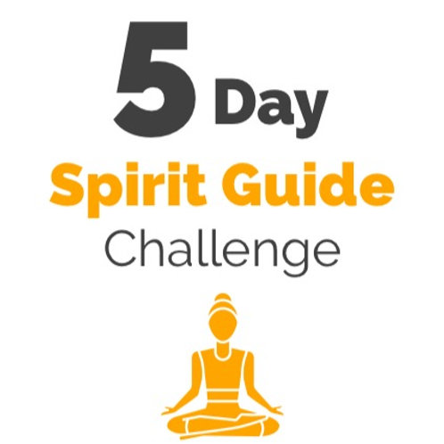 5 Day Spirit Guide Challenge