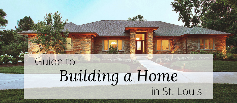 Guide to Building a Home in St. Louis