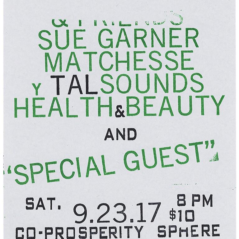 Health & Beauty ▲ Matchesse + TALsounds ▲ Sue Garner