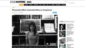 PopMatters: TALsounds Offers Controlled Bliss on 'Acquiesce'