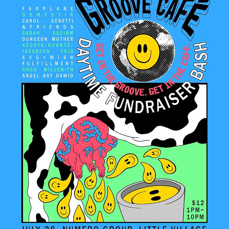 Groove Cafe Daytime Bash (Good Willsmith)