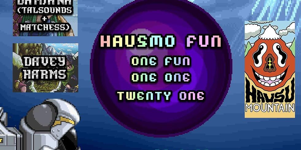 HausMo Fun One, One Fun 1/1/21