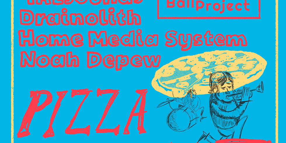Pizza Night: Container ▲ w00dy ▲ TALsounds ▲ Drainolith ▲ Home Media System ▲ Noah Depew
