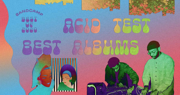 Bandcamp: The Acid Test's Best Albums of 2020