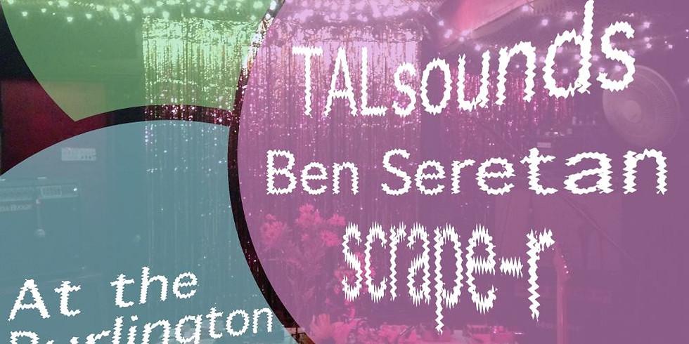 TALsounds & BEN SERETAN & SCRAPE-R