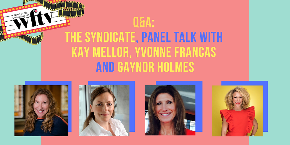 Q&A: The Syndicate, panel talk with Kay Mellor, Yvonne Francas and Gaynor Holmes