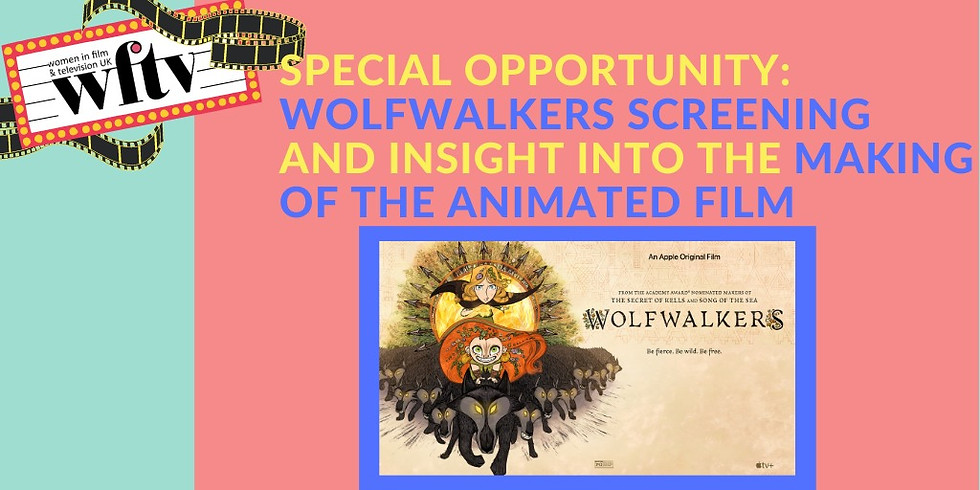 Special Opportunity: Wolfwalkers Screening and an Insight into the Making of the Animated Film