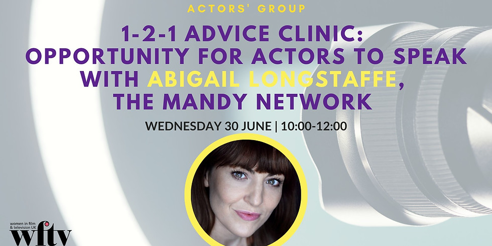 1-2-1 Advice Clinic: Opportunity for Actors to Speak with Abigail Longstaffe, The Mandy Network
