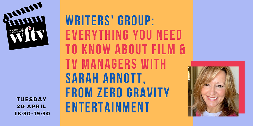 Writers' Group: Everything you need to know about Film & TV Managers with Sarah Arnott from Zero Gravity Entertainment