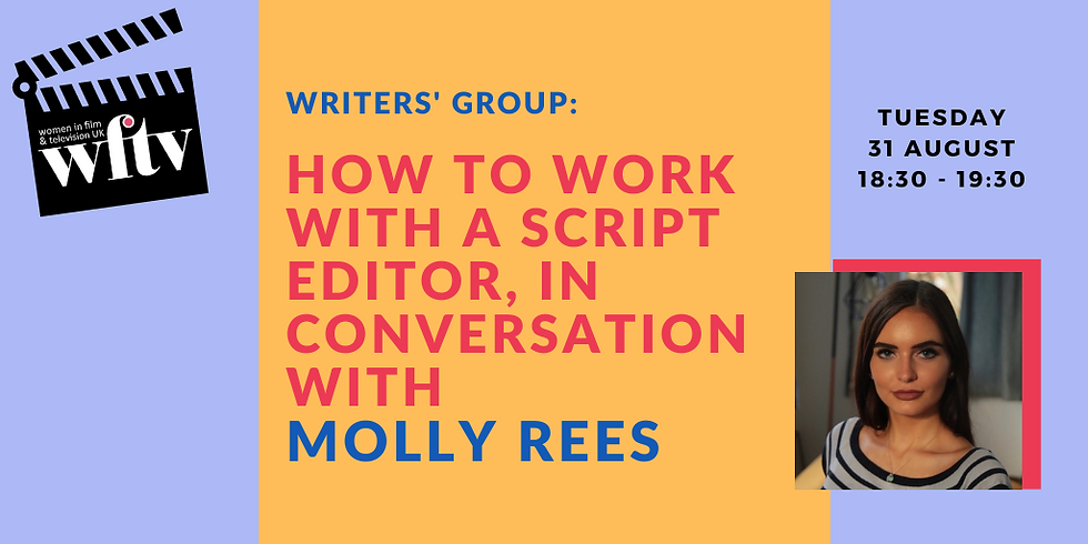 Writers' Group: How to Work with a Script Editor, in conversation with Molly Rees
