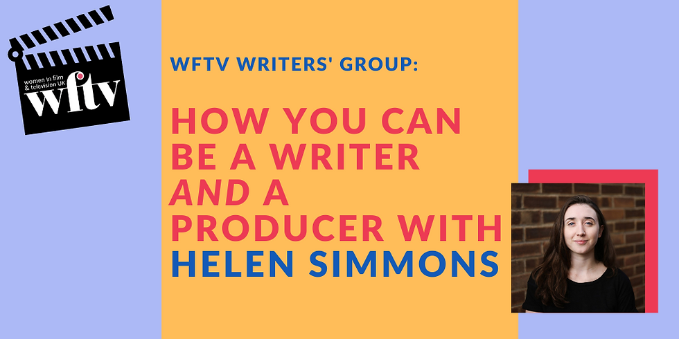 Writers' Group: How you can be a writer and a producer with Helen Simmons