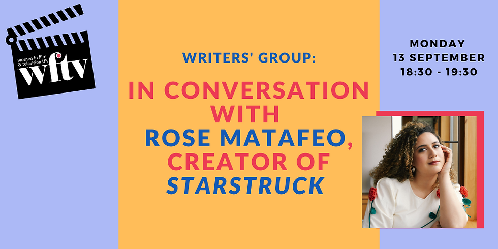 Writers' Group: In conversation with Rose Matafeo, creator of Starstruck