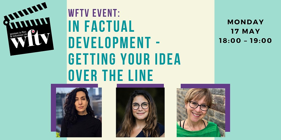 Event: In Factual Development - Getting Your Idea Over the Line