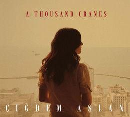 """Cigdem Aslan """"A thousand cranes"""""""