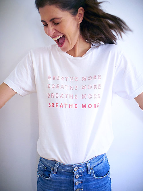 Breathe More T-Shirt