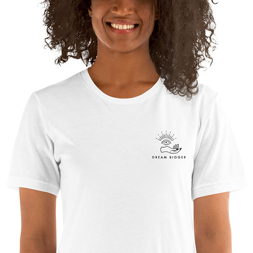 Dream Bigger Embroidered Unisex T-Shirt