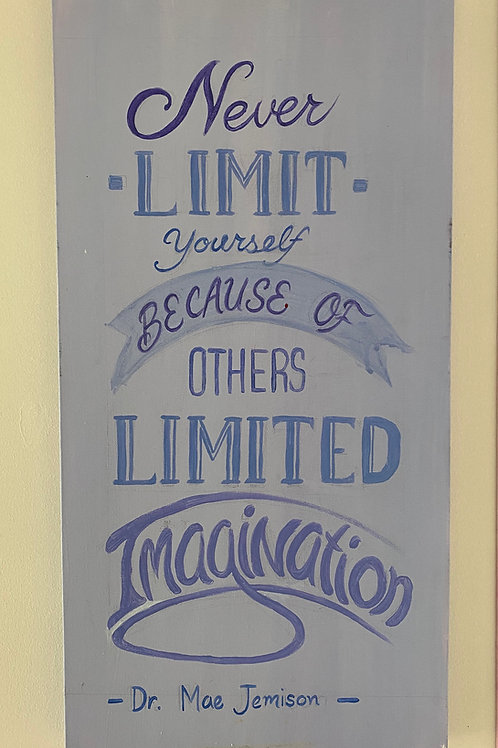 Never Limit Yourself Sign