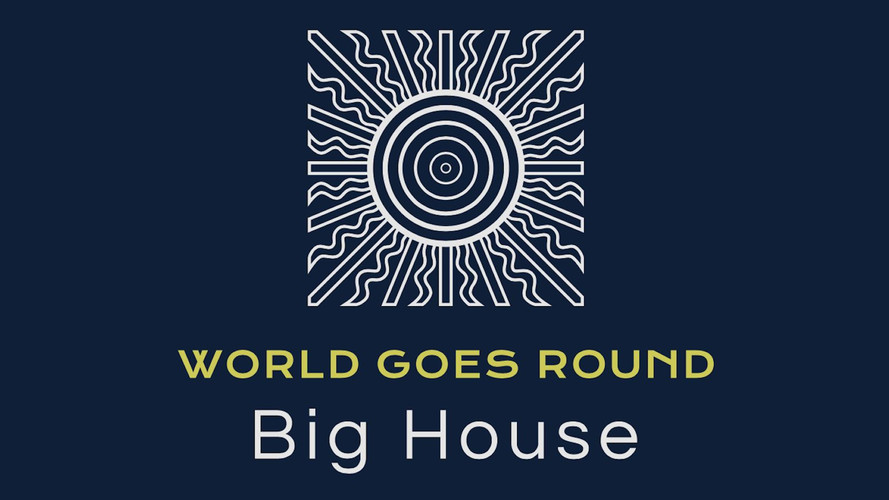 World Goes Round - Big House Artwork