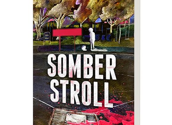 Somber Stroll: Five Horror Stories PDF