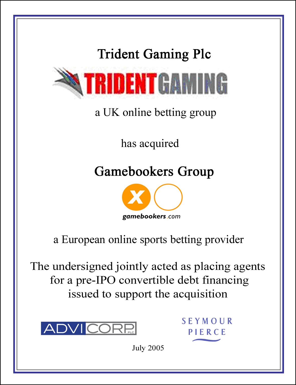 Trident Gaming 2005
