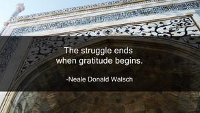 心懷感謝,就會是自我掙扎的結束。The struggle ends when gratitude begins.