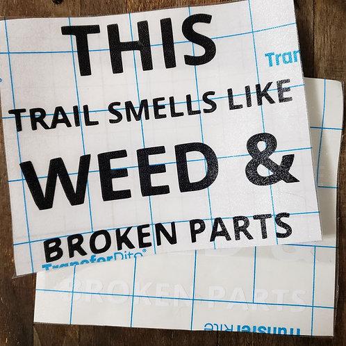 Weed & Broken Parts Stickers