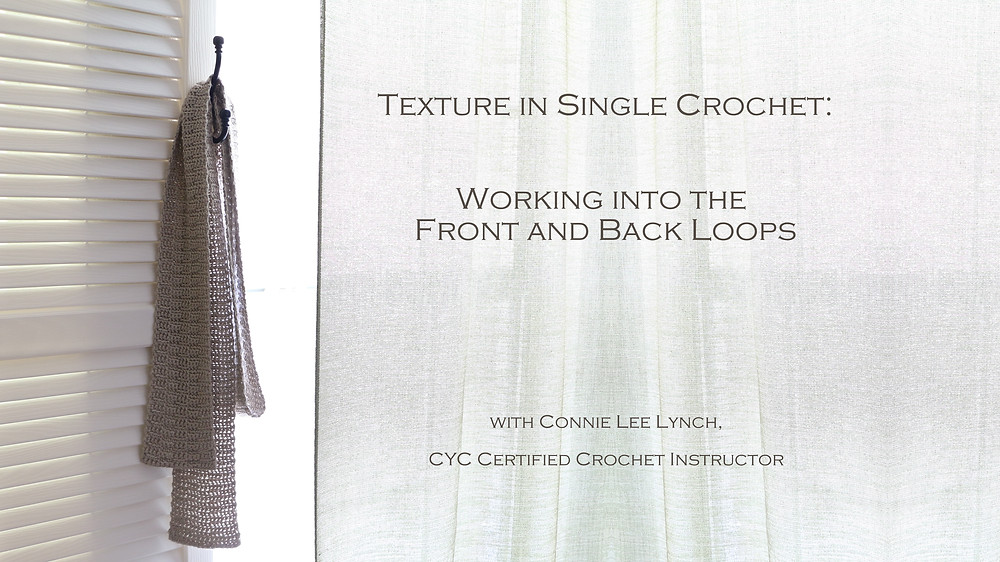Texture in Single Crochet: Working into the Front and Back Loops, Online Class through Skillshare