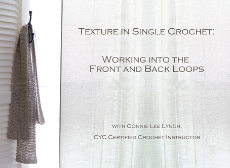 Texture in Single Crochet: Working into the Front and Back Loops