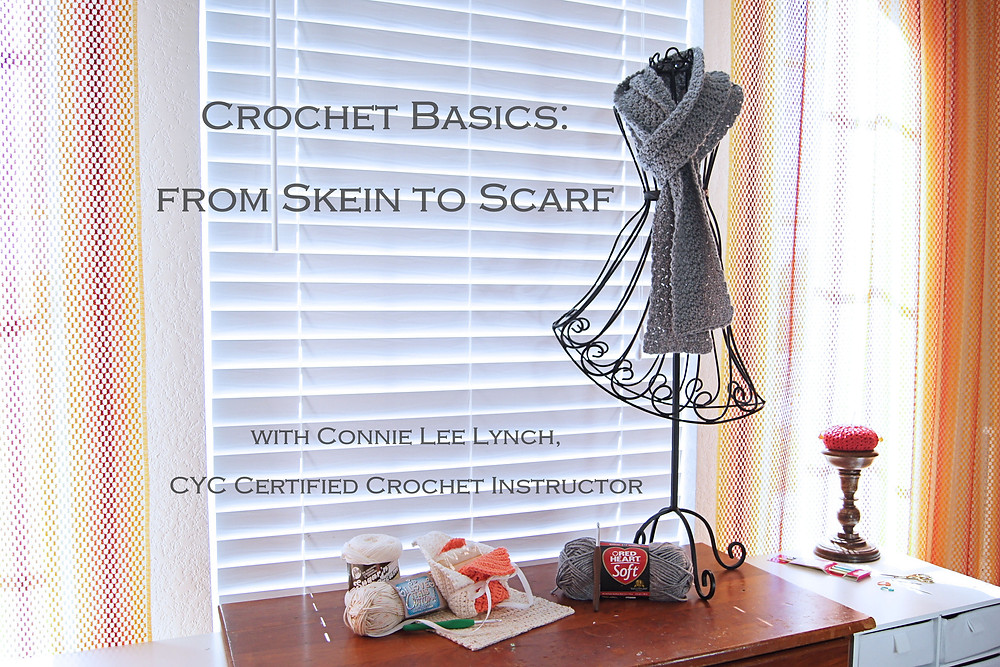 Crochet Basics: From Skein to Scarf, Online Class through Skillshare