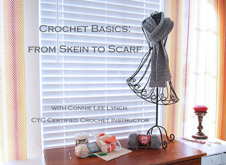 Crochet Basics: From Skein to Scarf