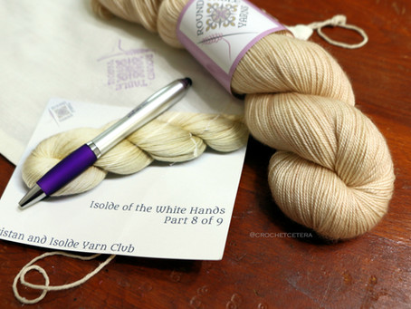 Tristan and Isolde: A Yarn Club Unboxing, Part 8