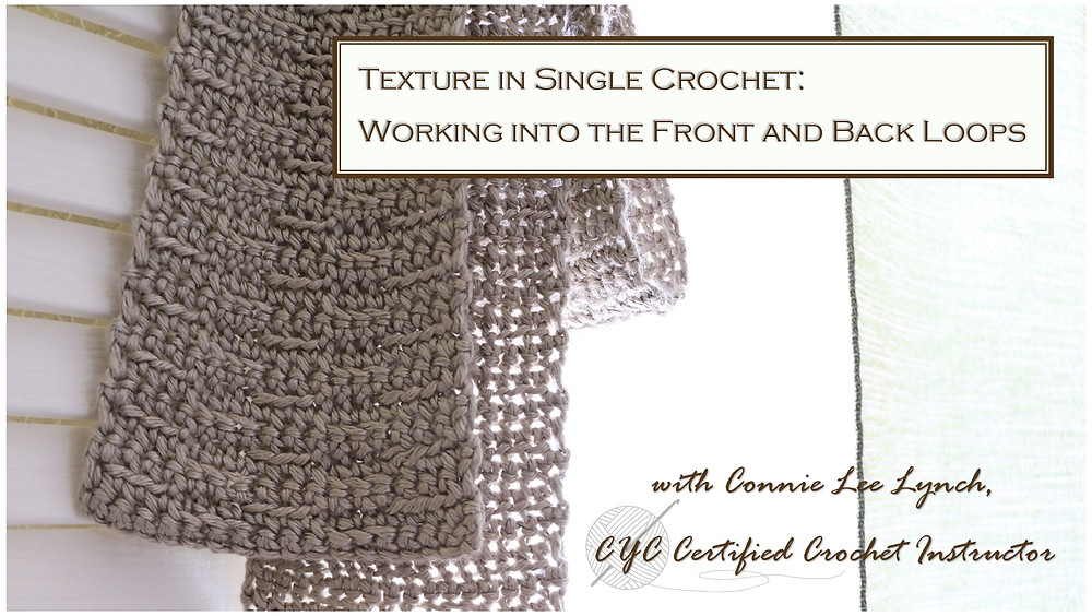 Texture in Single Crochet: Working into the Front and Back Loops, Persiennes Scarf Skillshare Class by Connie Lee Lynch