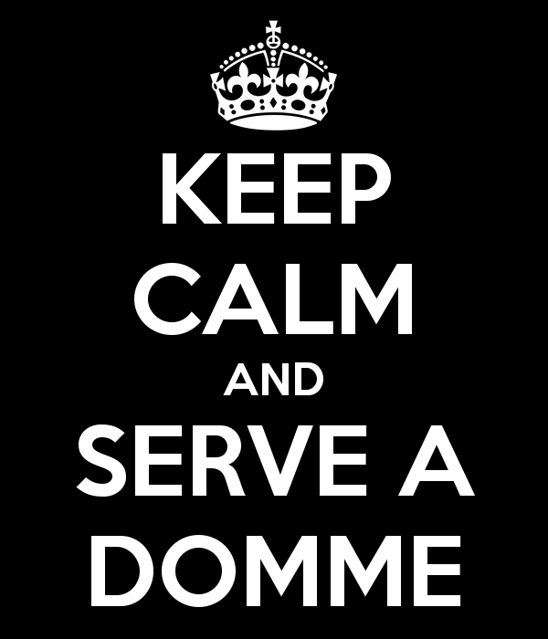 keep-calm-and-serve-a-domme