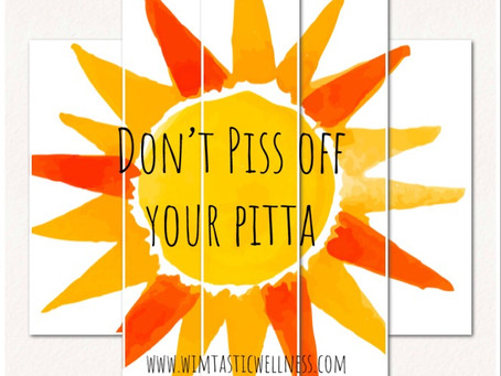 Don't Piss Off Your Pitta
