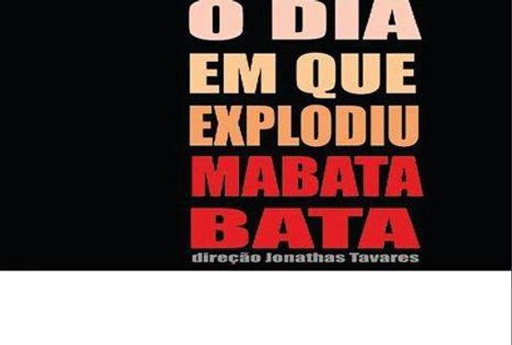 O Dia em que Explodiu Mabata-bata