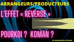 """L'effet """" reverse"""":                            Trucs et astuces audio:"""