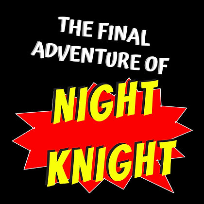 The Final Adventure of Night Knight