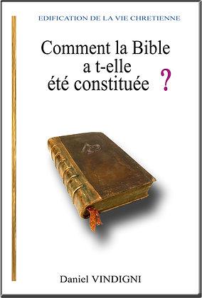 """Livre """"Comment la Bible a t-elle été constituée ?"""""""