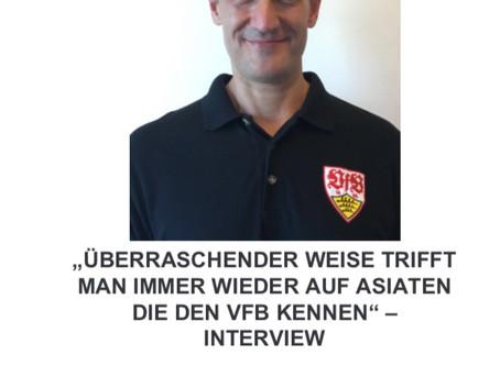 """""""ÜBERRASCHENDER WEISE TRIFFT MAN IMMER WIEDER AUF ASIATEN DIE DEN VFB KENNEN"""" – INTERVIEW"""