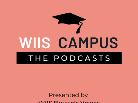 """NEW WIIS CAMPUS PODCAST -""""Women in Diplomacy"""" #E2"""