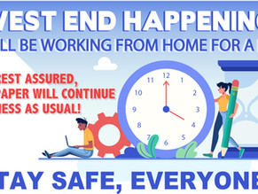 WEST END HAPPENINGS WILL BE WORKING FROM HOME!