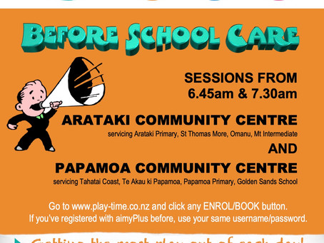 Before School Care - PlayTime Arataki & Papamoa Community Centres, new sessions added!