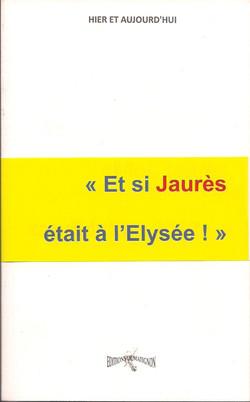Et si Jaurès était à l'Elysée