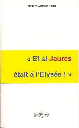 Et si Jaurès était à l'Elysée...