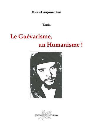 Le Guévarisme, un Humanisme!