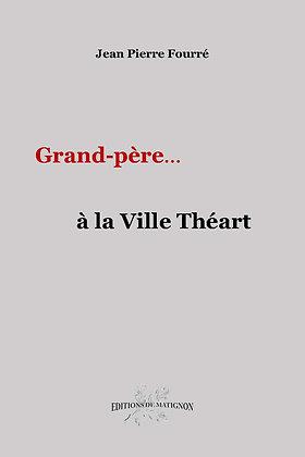 Grand-père... à la Ville Théart