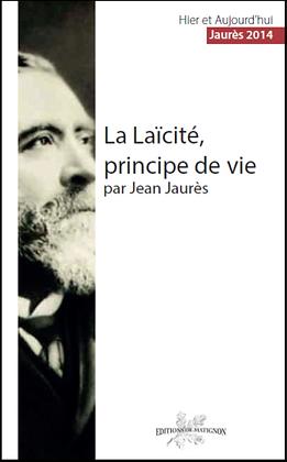 La Laîcite un principe de vie par Jean Jaurès