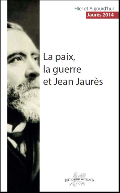 J. Jaurès La paix, la guerre