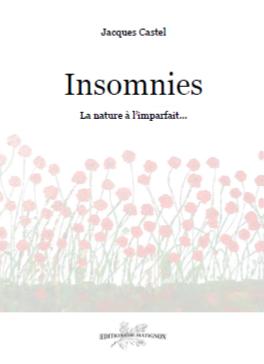 """Insomnies  """"La nature à l'imparfait"""""""